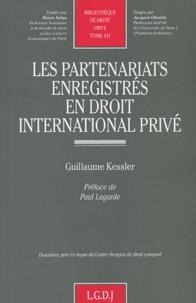 Les partenariats enregistrés en droit international privé - Guillaume Kessler |