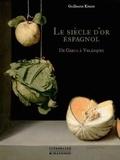 Guillaume Kientz - Le siècle d'or espagnol - De Greco à Velazquez.