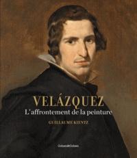 Guillaume Kientz - Velazquez - L'affrontement de la peinture. 1 CD audio