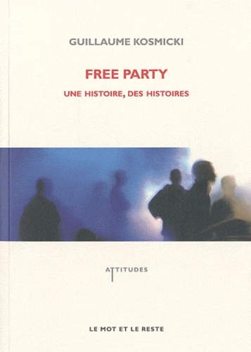 Guillaume Kosmicki - Free Party - Une histoire, des histoires. 1 CD audio