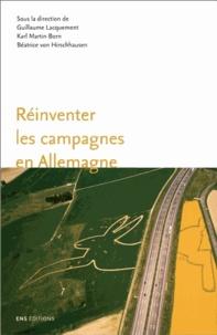 Guillaume Lacquement et Karl Martin Born - Réinventer les campagnes en Allemagne - Paysage, patrimoine et développement rural.