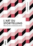 Guillaume Lamarre - L'art du storytelling - Manuel de communication.