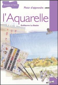 Guillaume Le Baube - L'aquarelle.