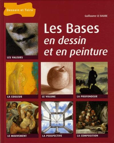 Guillaume Le Baube - Les bases en dessin et en peinture.