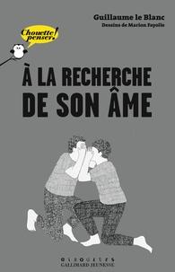 Guillaume Le Blanc - A la recherche de son âme.