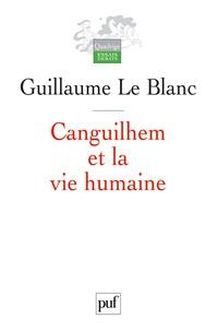 Guillaume Le Blanc - Canguilhem et la vie humaine.