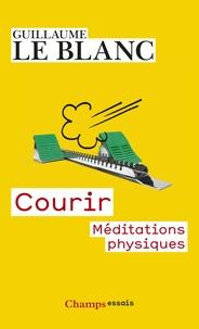 Guillaume Le Blanc - Courir - Méditations physiques.