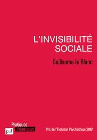 Guillaume Le Blanc - L'invisibilité sociale.