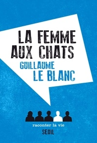 Guillaume Le Blanc - La femme aux chats.