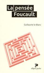 Guillaume Le Blanc - La pensée Foucault.