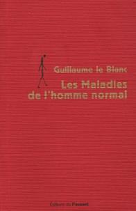 Guillaume Le Blanc - Les Maladies de l'homme normal.