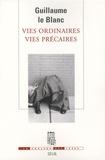 Guillaume Le Blanc - Vies ordinaires, vies précaires.