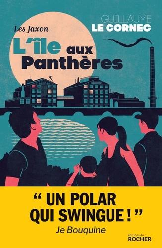 Guillaume Le Cornec - Les Jaxon Tome 1 : L'île aux panthères.