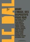 Guillaume Le Gall - Avant l'image, des dispositifs pour voir.