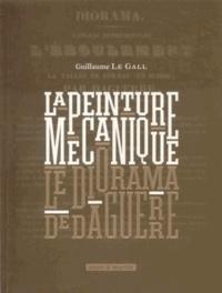 Guillaume Le Gall - La peinture mécanique - Le diorama de Daguerre.