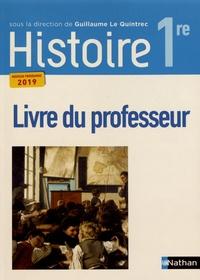 Guillaume Le Quintrec - Histoire 1re - Livre du professeur.