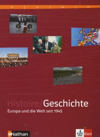 Guillaume Le Quintrec et Peter Geiss - Histoire/Geschichte - Europa und die Welt seit 1945.