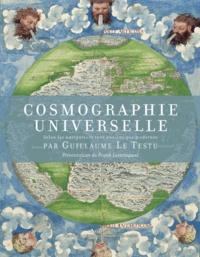 Guillaume Le Testu - Cosmographie universelle selon les navigateurs tant anciens que modernes.