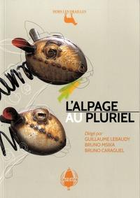 Guillaume Lebaudy et Bruno Msika - L'alpage au pluriel.