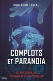 Guillaume Lebeau - Complots et paranoïa.