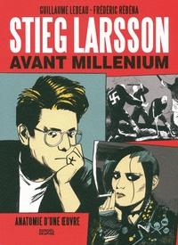 Guillaume Lebeau et Frédéric Rébéna - Stieg Larsson avant Millenium.
