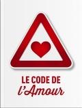 Guillaume Lecasble - Le code de l'amour.