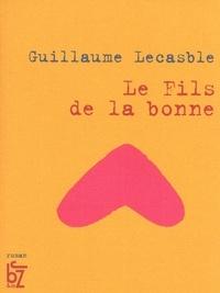 Guillaume Lecasble - Le fils de la bonne.