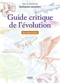 Guillaume Lecointre - Guide critique de l'evolution  2e edition.