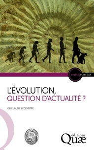 Guillaume Lecointre - L'évolution, question d'actualité ?.