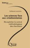 Guillaume Lecointre - Les sciences face aux créationnismes - Ré-expliciter le contrat méthodologique des chercheurs.