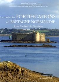 Guillaume Lécuillier - La route des fortifications en Bretagne Normandie - Les étoiles de Vauban.