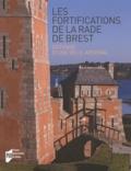 Guillaume Lécuillier - Les fortifications de la rade de Brest - Défense d'une ville-arsenal.