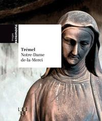 Guillaume Lécuillier - Trémel - L'église Notre-Dame-de-la-Merci.