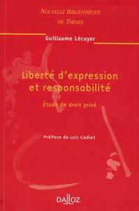 Guillaume Lécuyer - Liberté d'expression et responsabilité - Etude de droit privé.