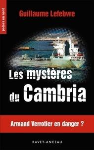Guillaume Lefebvre - Les mystères du Cambria.