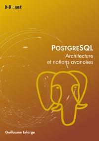 Manuel à télécharger gratuitement PostgreSQL  - Architecture et notions avancées par Guillaume Lelarge 9782822702751 in French DJVU MOBI