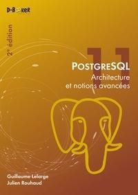 Guillaume Lelarge et Julien Rouhaud - PostgreSQL - Architecture et notions avancées.