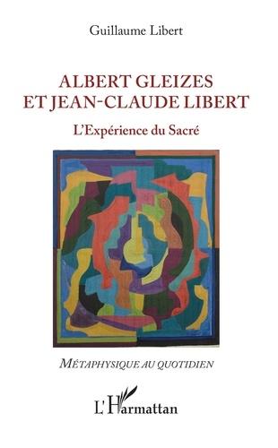 Albert Gleizes et Jean-Claude Libert. L'expérience du sacré