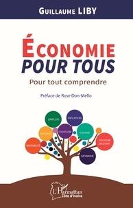 Economie pour tous- Pour tout comprendre - Guillaume Liby  