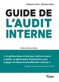 Guide de l'audit interne- Défis et enjeux, théorie et pratique - Guillaume Litvak |