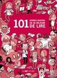 Guillaume Long - 101 bonnes raisons de se réjouir de lire.