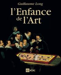 Guillaume Long - L'Enfance de l'Art.