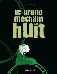 Guillaume Long - Le grand méchant huit.