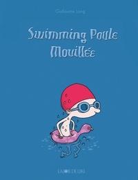 Guillaume Long - Swimming poule mouillée.