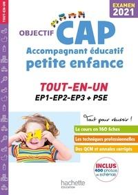 Guillaume Luciani et Annie Martinez - Objectif CAP Accompagnant éducatif petite enfance - Tout-en-un EP1-EP2-EP3 + PSE.