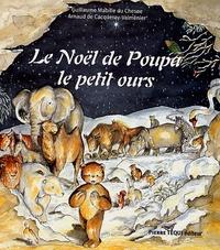 Guillaume Mabille du Chesne et Arnaud de Cacqueray-Valménier - Le Noël de Poupa le petit ours.