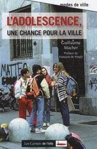 Guillaume Macher - Adolescence, une chance pour la ville.