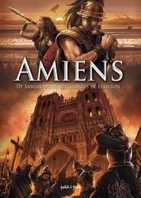 Guillaume Magni et Stéphane Cuvillier - Amiens Tome 1 : .