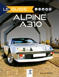 Guillaume Maguet - Alpine A310 - 4 & 6 cylindres.