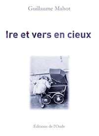 Livres anglais télécharger mp3 Ire et vers en cieux 9782371581661 CHM iBook en francais par Guillaume Mahot